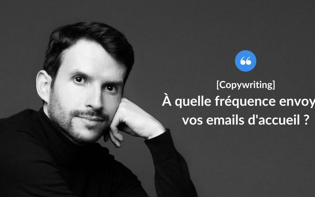 À quelle fréquence envoyer vos emails d'accueil ?