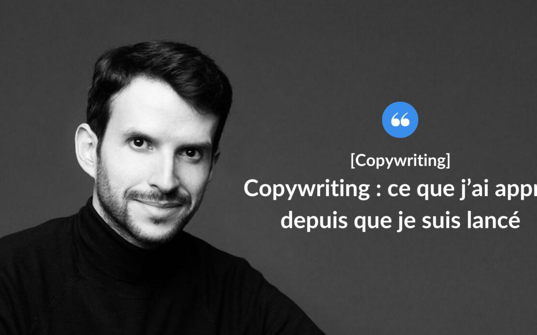 Copywriting : ce que j'ai appris depuis mes débuts